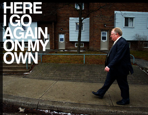 Rob Ford: Here I Go Again On My Own